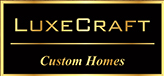 LUXECRAFT Custom Homes
